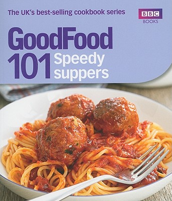 101 Speedy Suppers: Triple-Tested Recipes - Hornby, Jane (Editor)