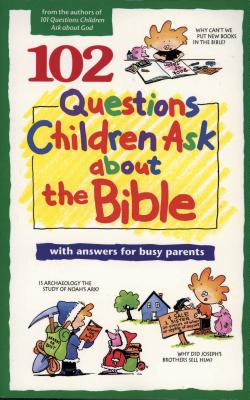 102 Questions Children Ask about the Bible - Veerman, David R, and Beerman, David R, and Lightwave (Producer)