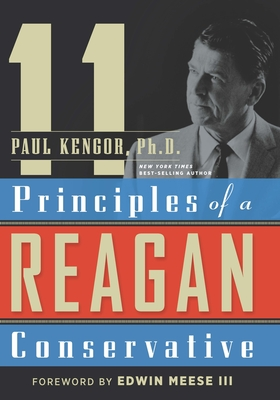 11 Principles of a Reagan Conservative - Kengor, Paul, PH.D.