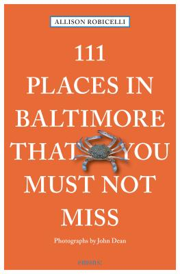 111 Places in Baltimore That You Must Not Miss - Robicelli, Allison