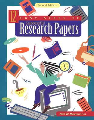 12 easy steps to successful research papers - neil w.meriwether