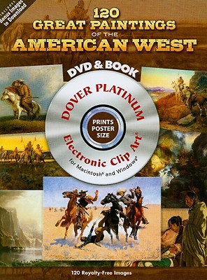 120 Great Paintings of the American West - Grafton, Carol Belanger (Editor)