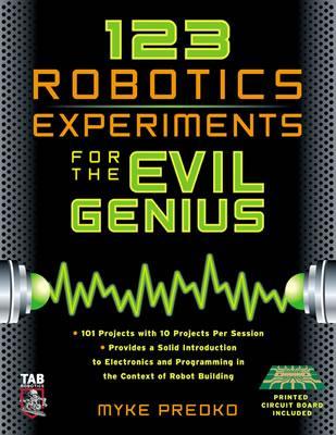 123 Robotics Experiments for the Evil Genius - Predko, Myke
