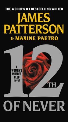 12th of Never - Patterson, James, and Paetro, Maxine