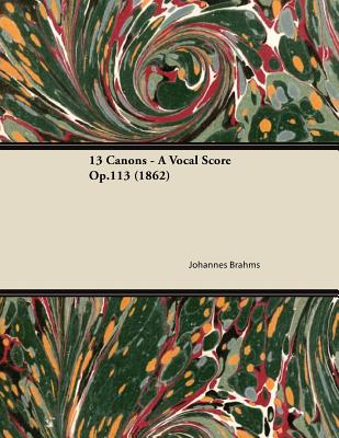 13 Canons - A Vocal Score Op.113 (1862) - Brahms, Johannes