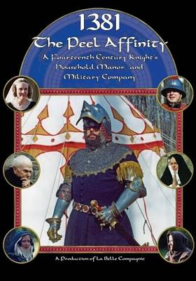 1381 - The Peel Affinity: An English Knight's Household in the 14th Century - Compagnie, La Belle