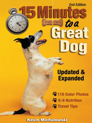 15 Minutes to a Great Dog - Michalowski, Kevin