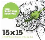 15 x 15: A Celebration of 15 Years of the Big Chill