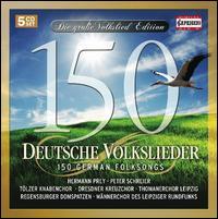 150 Deutsche Volkslieder (150 German Folksongs) - Geoffrey Parsons (piano); Hermann Prey (baritone); Konrad Ragossnig (lute); Pamela Coburn (soprano);...