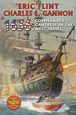 1636: Commander Cantrell in the West Indies - Flint, Eric, and Gannon, Charles E