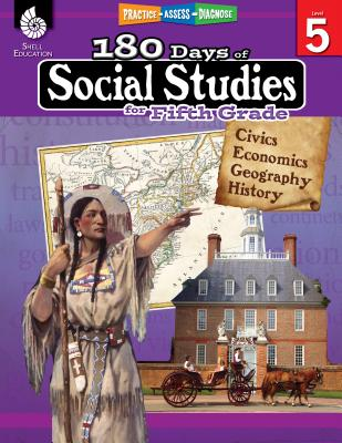 180 Days of Social Studies for Fifth Grade (Grade 5): Practice, Assess, Diagnose - Cotton, Catherine, and Elliott, Patricia, and Joye, Melanie (Screenwriter)