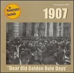 1907: Dear Old Golden Rule Days