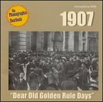 1907: Dear Old Golden Rule Days - Various Artists
