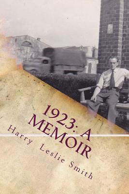 1923: A Memoir - Smith, Harry Leslie