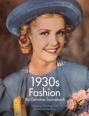 1930s Fashion: The Definitive Sourcebook - Dirix, Emmanuelle