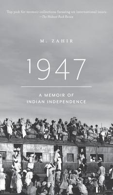 1947. a Memoir of Indian Independence - Zahir, M