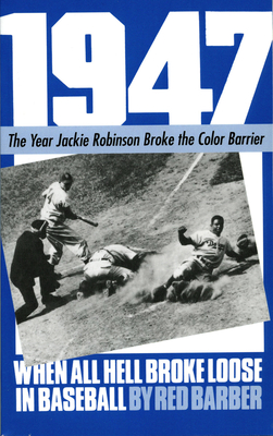 1947: When All Hell Broke Loose in Baseball - Barber, Red