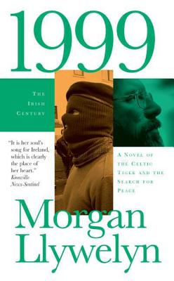 1999: A Novel of the Celtic Tiger and the Search for Peace - Llywelyn, Morgan
