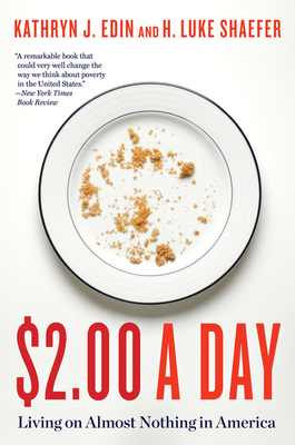 $2.00 a Day: Living on Almost Nothing in America - Edin, Kathryn J, and Shaefer, H Luke