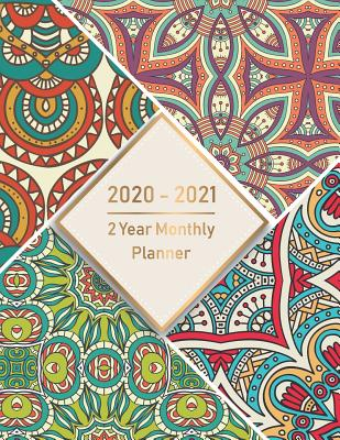 2 Year Monthly Planner 2020-2021: Monthly Schedule Organizer, Agenda Planner For The Next two Years, 24 Months Calendar, Appointment Notebook with art mandala cover - Murphy, Graciela