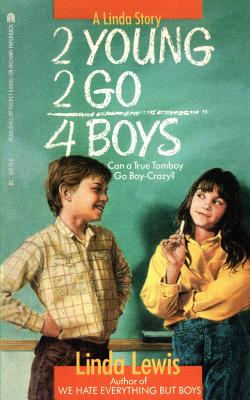 2 Young 2 Go for Boys - Lewis, Linda K.