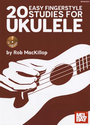 20 Easy Fingerstyle Studies for Ukulele - MacKillop, Rob