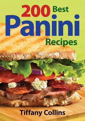 200 Best Panini Recipes - Collins, Tiffany