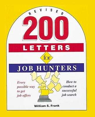 200 Letters for Job Hunters, Revised - Frank, William S