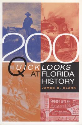 200 Quick Looks at Florida History - Clark, James C