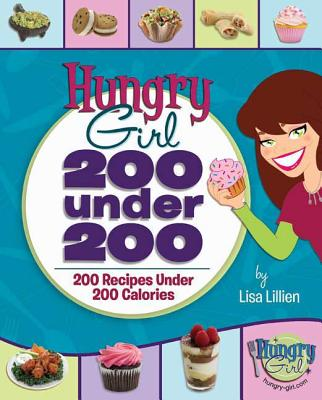 200 Under 200: 200 Recipes Under 200 Calories - Lillien, Lisa