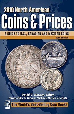 2010 North American Coins and Prices: A Guide to U.S., Canadian and Mexican Coins - Harper, David C.