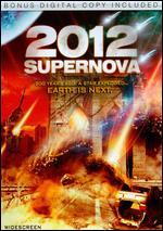 2012: Supernova [Includes Digital Copy]