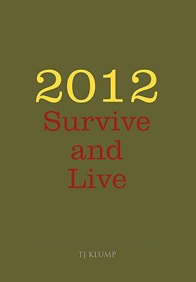 2012 Survive and Live - Klump, Tj