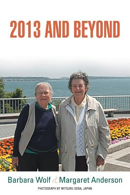 2013 and Beyond - Wolf, Barbara, and Anderson, Margaret