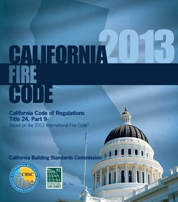 2013 California Fire Code, Title 24 Part 9 - International Code Council