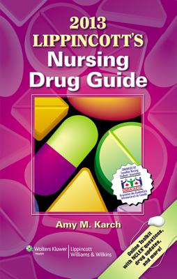 2013 Lippincott's Nursing Drug Guide Canadian Version - Karch, Amy, MS, RN