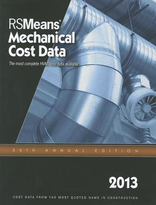 2013 Rsmeans Mechanical Cost Data: Means Mechanical Cost Data - Mossman, Melville (Editor)