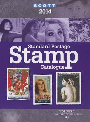 2014 Scott Standard Postage Stamp Catalogue Volume 2: Countries of the World C-F - Snee, Charles (Editor), and Kloetzel, James E (Editor)