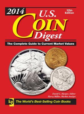 2014 U.S. Coin Digest - Harper, David C (Editor), and Miller, Harry