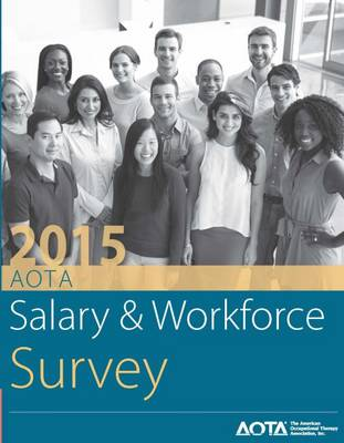 2015 AOTA Salary and Workforce Survey - American Occupational Therapy Association