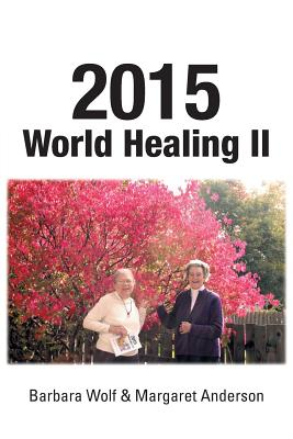 2015 World Healing II - Wolf, Barbara, and Anderson, Margaret