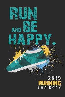 2019 Running Log Book: Runner's Daily Training Log Book 2019, 6'' X 9'' Inches - Gamble, Billie F