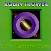 20th Century Blues - Robin Trower