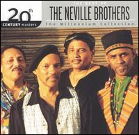 20th Century Masters - Millennium Collection: The Best of the Neville Brothers - The Neville Brothers