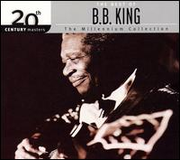 20th Century Masters - The Millennium Collection: The Best of B.B. King - B.B. King
