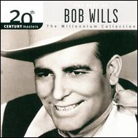 20th Century Masters - The Millennium Collection: The Best of Bob Wills - Bob Wills