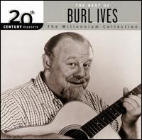 20th Century Masters - The Millennium Collection: The Best of Burl Ives - Burl Ives