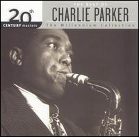 20th Century Masters - The Millennium Collection: The Best of Charlie Parker - Charlie Parker