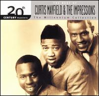 20th Century Masters - The Millennium Collection: The Best of Curtis Mayfield - Curtis Mayfield & the Impressions
