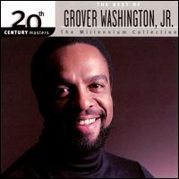 20th Century Masters - The Millennium Collection: The Best of Grover Washington, Jr. - Grover Washington, Jr.